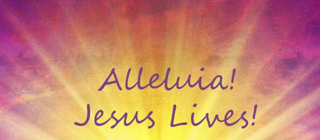 Alleluia Jesus Lives